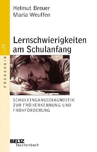 Lernschwierigkeiten am Schulanfang. Schuleingangsdiagnostik zur Früherkennung und: Breuer, Helmut; Weuffen,