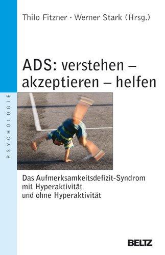 9783407220783: ADS - verstehen, akzeptieren, helfen: Das Aufmerksamkeitsdefizit-Syndrom mit Hyperaktivität und ohne Hyperaktivität