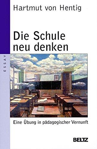 9783407221193: Die Schule neu denken: Eine �bung in p�dagogischer Vernunft