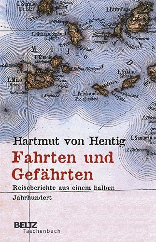 9783407221209: Fahrten und Gefährten: Reiseberichte aus einem halben Jahrhundert
