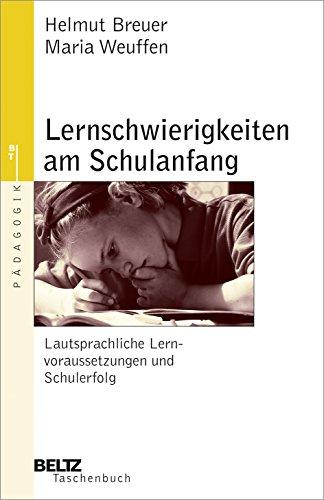 Lernschwierigkeiten am Schulanfang: Lautsprachliche Lernvoraussetzungen und Schulerfolg: Breuer, Helmut; Weuffen,