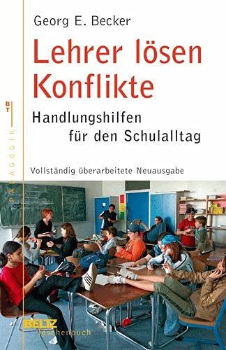 9783407221780: Lehrer lösen Konflikte: Handlungshilfen für den Schulalltag