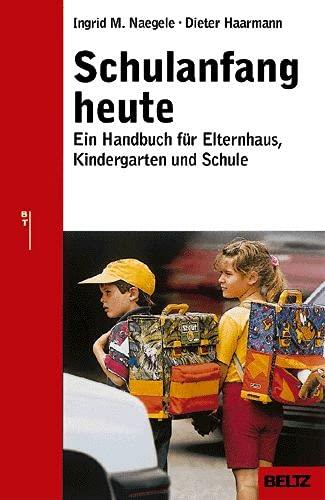 9783407228031: Schulanfang heute: ein Ratgeber f�r Elternhaus, Kindergarten und Schule
