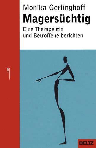 9783407228338: Magersüchtig: Eine Therapeutin und Betroffene berichten