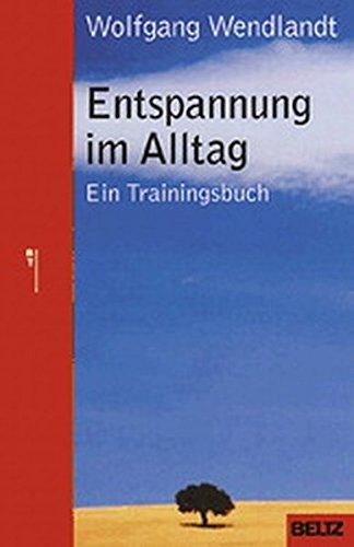 9783407228437: Entspannung im Alltag. Ein Trainingsbuch.