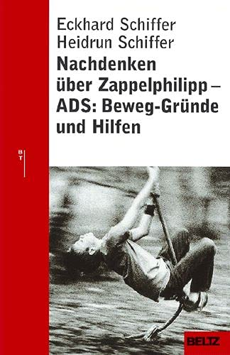 9783407228444: Nachdenken über Zappelphilipp: ADS: Beweg-Gründe und Hilfen