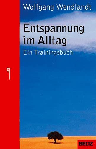 9783407228529: Entspannung im Alltag: Ein Trainingsbuch