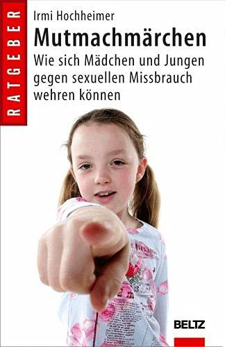 9783407229007: Mutmachmärchen: Wie sich Mädchen und Jungen gegen sexuellen Missbrauch wehren können - Ein Arbeitshandbuch