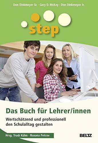 9783407229267: STEP - Das Buch f�r Lehrer/innen: Wertsch�tzend und professionell den Schulalltag gestalten