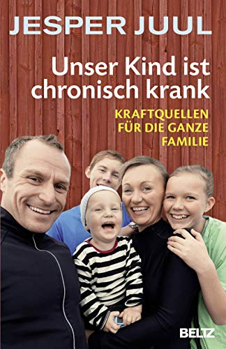 9783407229397: Unser Kind ist chronisch krank: Kraftquellen für die ganze Familie