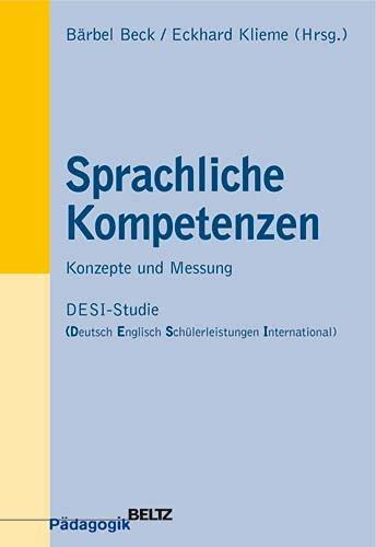 9783407253989: Sprachliche Kompetenzen Konzepte und Messung; DESI-Studie (Deutsch-Englisch-Schuelerleistungen-International). Beltz Paedagogik