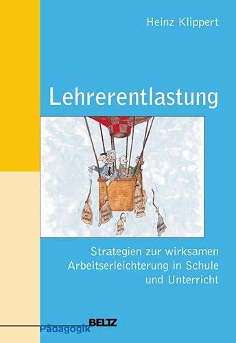 9783407254177: Lehrerentlastung: Strategien zur wirksamen Arbeitserleichterung in Schule und Unterricht (Beltz P�dagogik)