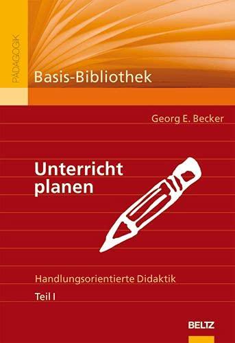9783407254474: Unterricht planen: Handlungsorientierte Didaktik. Teil I