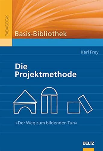 9783407254672: Basis-Bibliothek. Die Projektmethode: Der Weg zum bildenden Tun