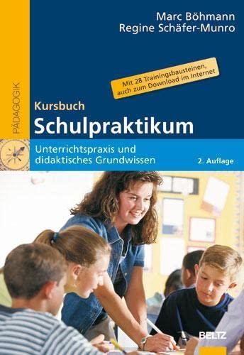 9783407254863: Kursbuch Schulpraktikum: Unterrichtspraxis und didaktisches Grundwissen. Mit 28 Trainingsbausteinen, auch zum Download im Internet