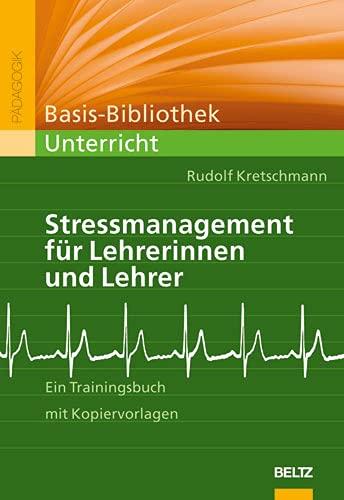 9783407254948: Stressmanagement für Lehrerinnen und Lehrer: Ein Trainingsbuch mit Kopiervorlagen