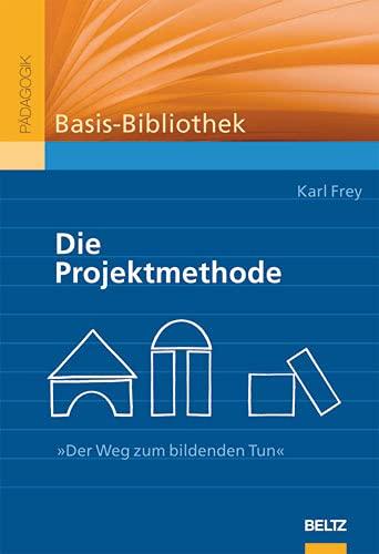 9783407255426: Basis-Bibliothek. Die Projektmethode: Der Weg zum bildenden Tun