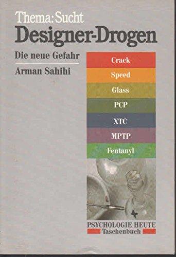 Designer-Drogen : Die neue Gefahr. Thema: Sucht XTC Etc.: Sahihi, Arman