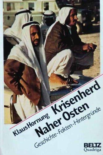 9783407305473: Krisenherd Naher Osten. Geschichte - Fakten - Hintergr�nde