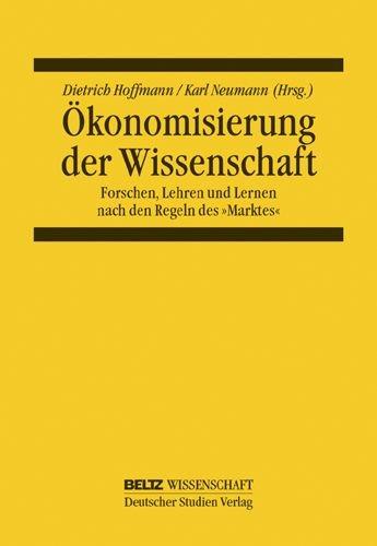 9783407320438: Ökonomisierung der Wissenschaft: Forschen. Lehren und Lernen nach den Regeln des Marktes