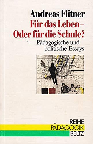 9783407340122: Für das Leben - Oder für die Schule?. Pädagogische und politische Essays