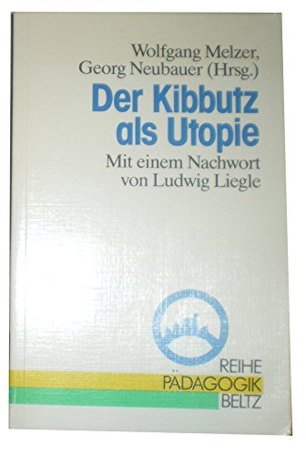 9783407340238: Der Kibbutz als Utopie (Reihe Padagogik) (German Edition)