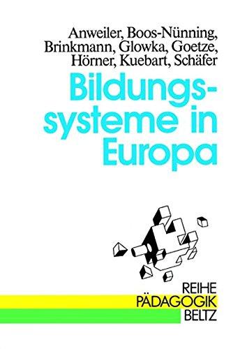 Bildungssysteme in Europa - Anweiler, Oskar; Boos-Nünning, Ursula; Brinkmann, Günter