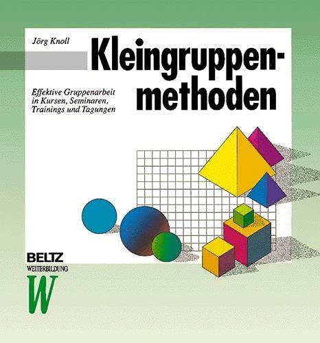 9783407363091: Kleingruppenmethoden: Effektive Gruppenarbeit in Kursen, Seminaren, Trainings und Tagungen