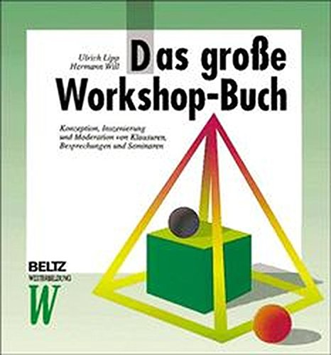 9783407363213: Das große Workshop-Buch. Konzeption, Inszenierung und Moderation von Klausuren, Besprechungen und Seminaren. (Beltz Weiterbildung).