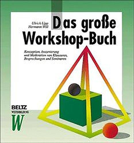 9783407363619: Das grosse Workshop-Buch. Konzeption, Inszenierung und Moderation von Klausuren, Besprechungen und Seminaren