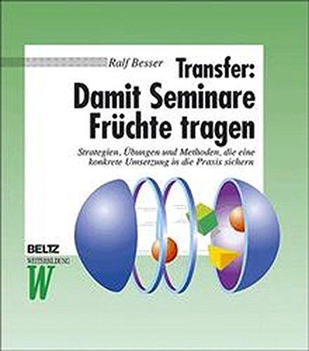9783407363725: Transfer: Damit Seminare Früchte tragen