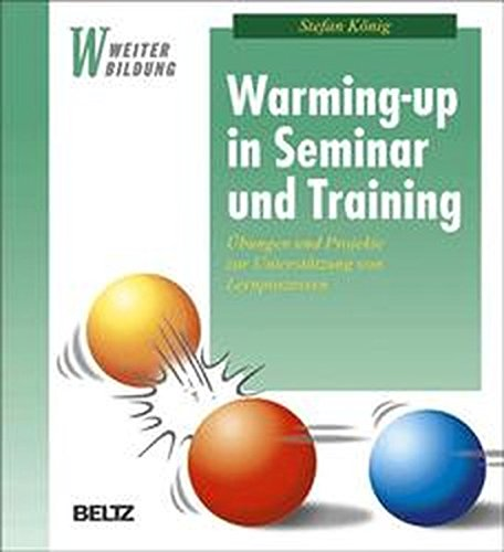 9783407363961: Warming-up in Seminar und Training. Übungen und Projekte zur Unterstützung von Lernprozessen.