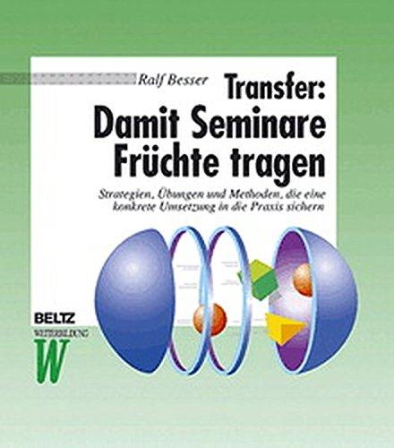 9783407364036: Transfer: Damit Seminare Früchte tragen.