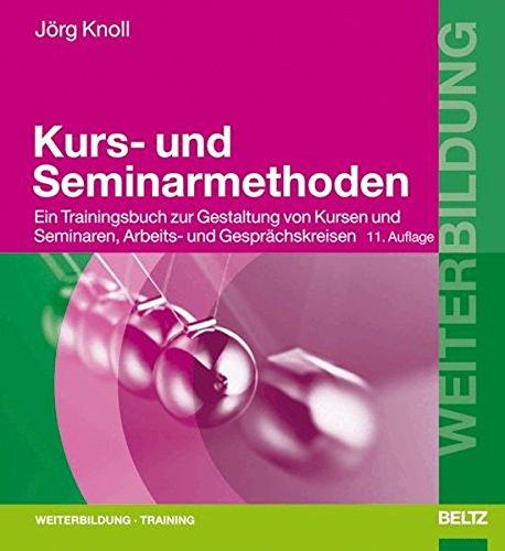 9783407364463: Kurs- und Seminarmethoden: Ein Trainingsbuch zur Gestaltung von Kursen und Seminaren, Arbeits- und Gesprächskreisen