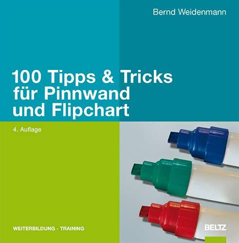 9783407364579: 100 Tipps & Tricks für Pinnwand und Flipchart