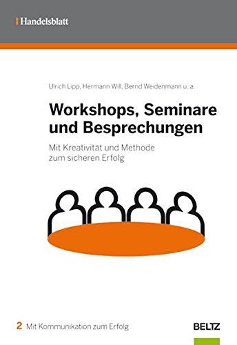 9783407364814: Workshops, Seminare und Besprechungen: Mit Kreativit�t und Methode zum sicheren Erfolg