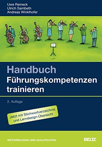 Handbuch Führungskompetenzen trainieren: Uwe Reineck
