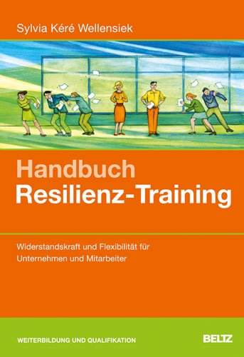 Handbuch Resilienz-Training: Sylvia Kéré Wellensiek