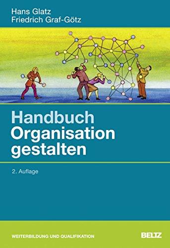 Handbuch Organisation gestalten: Hans Glatz