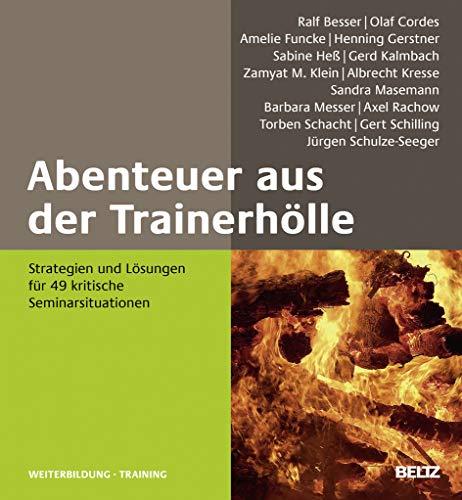 9783407365378: Abenteuer aus der Trainerhölle: Strategien und Lösungen für 49 kritische Seminarsituationen