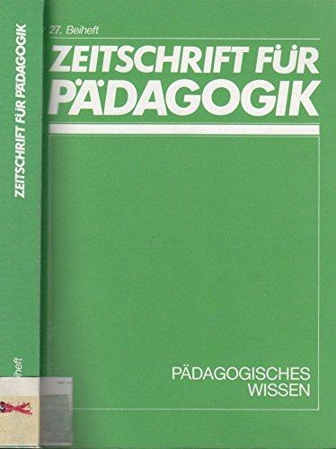 9783407411273: Pädagogisches Wissen. Zeitschrift für Pädagogik. 27. Beiheft