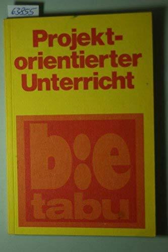 Projektorientierter Unterricht. Lernen gegen d. Schule? Hrsg.: GEISLER, Wolfgang /