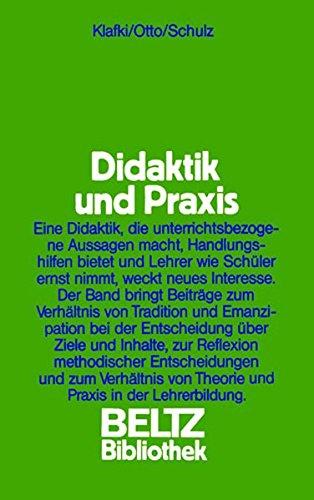 Didaktik und Praxis: Zum Verhältnis von Didaktik: KLAFKI, Wolfgang (a)