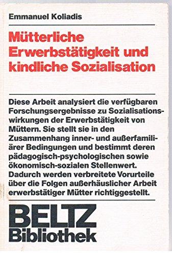 9783407500694: Mütterliche Erwerbstätigkeit und kindliche Sozialisation.. Analyse und Auswertung von Befunden empirischer Untersuchungen.