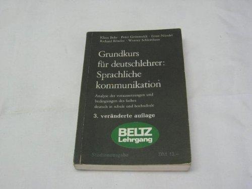 9783407521002: Grundkurs für Deutschlehrer: Sprachliche Kommunikation. Analyse der Voraussetzungen und Bedingungen des Faches Deutsch in Schule und Hochschule.