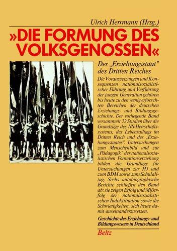 9783407541369: Die Formung des Volksgenossen. Der 'Erziehungsstaat' des Dritten Reiches (Book on Demand) (Geschichte des Erziehungs- und Bildungswesens in Deutschland)