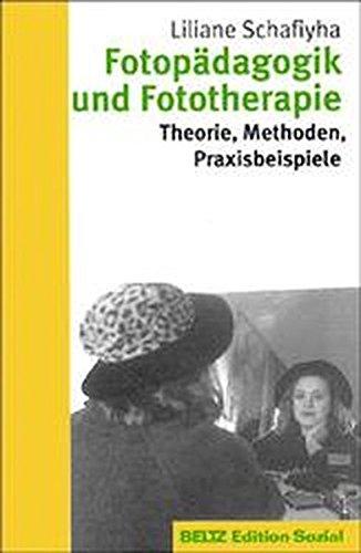 9783407557919: Fotopädagogik und Fototherapie. Theorie, Methoden, Praxisbeispiele