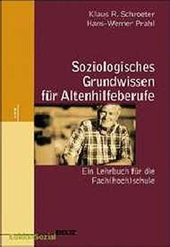 9783407558183: Soziologisches Grundwissen für Altenpflegeberufe