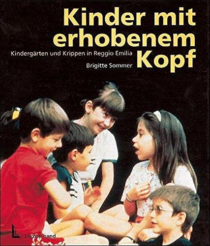 9783407560193: Kinder mit erhobenem Kopf. Kindergärten und Krippen in Reggio Emilia / Italien.