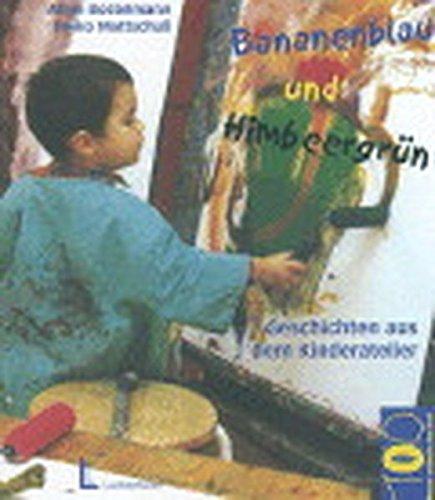 9783407560452: Bananenblau und Himbeergrün. Geschichten aus dem Kinderatelier.